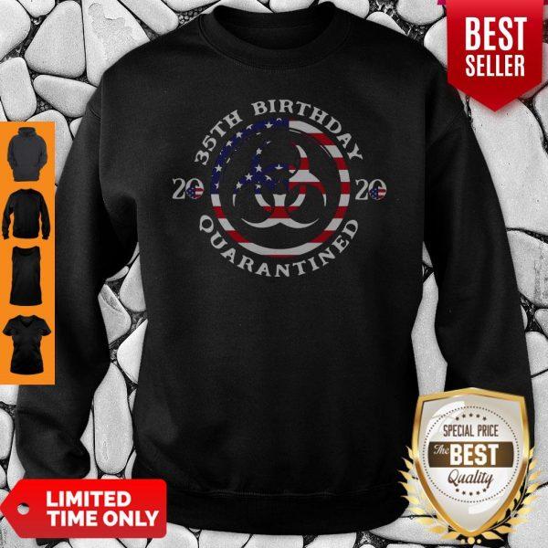 35th Birthday 2020 Quarantined American Flag Sweatshirt