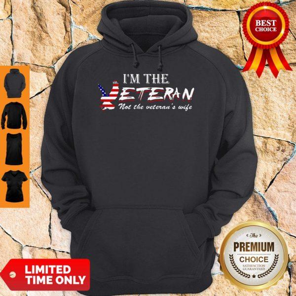 American Im The Veteran Not The Veterans Wife Hoodie