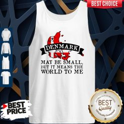 Denmark May Be Small But It Means The World To Me Map Tank Top