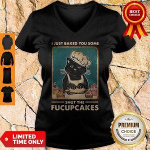 I Just Baked You Some Shut The Fucupcakes V-neck