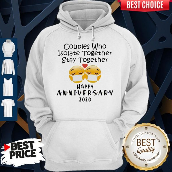 Icon Couples Who Isolate Together Stay Together Happy Anniversary 2020 Hoodie