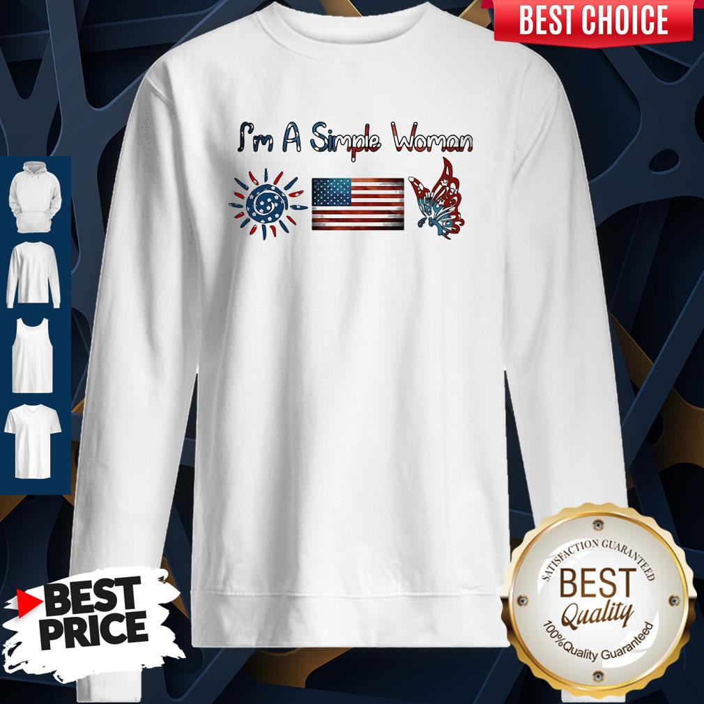 Im A Simple Woman American Flag Veteran Independence Day Sweatshirt