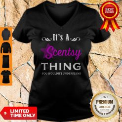 Its A Scentsy Thing You Wouldnt Understand V-neck