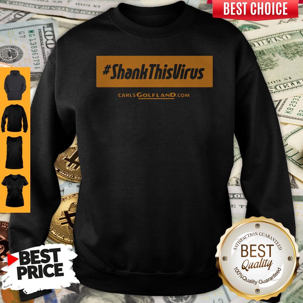 Premium Shank This Virus Sweatshirt