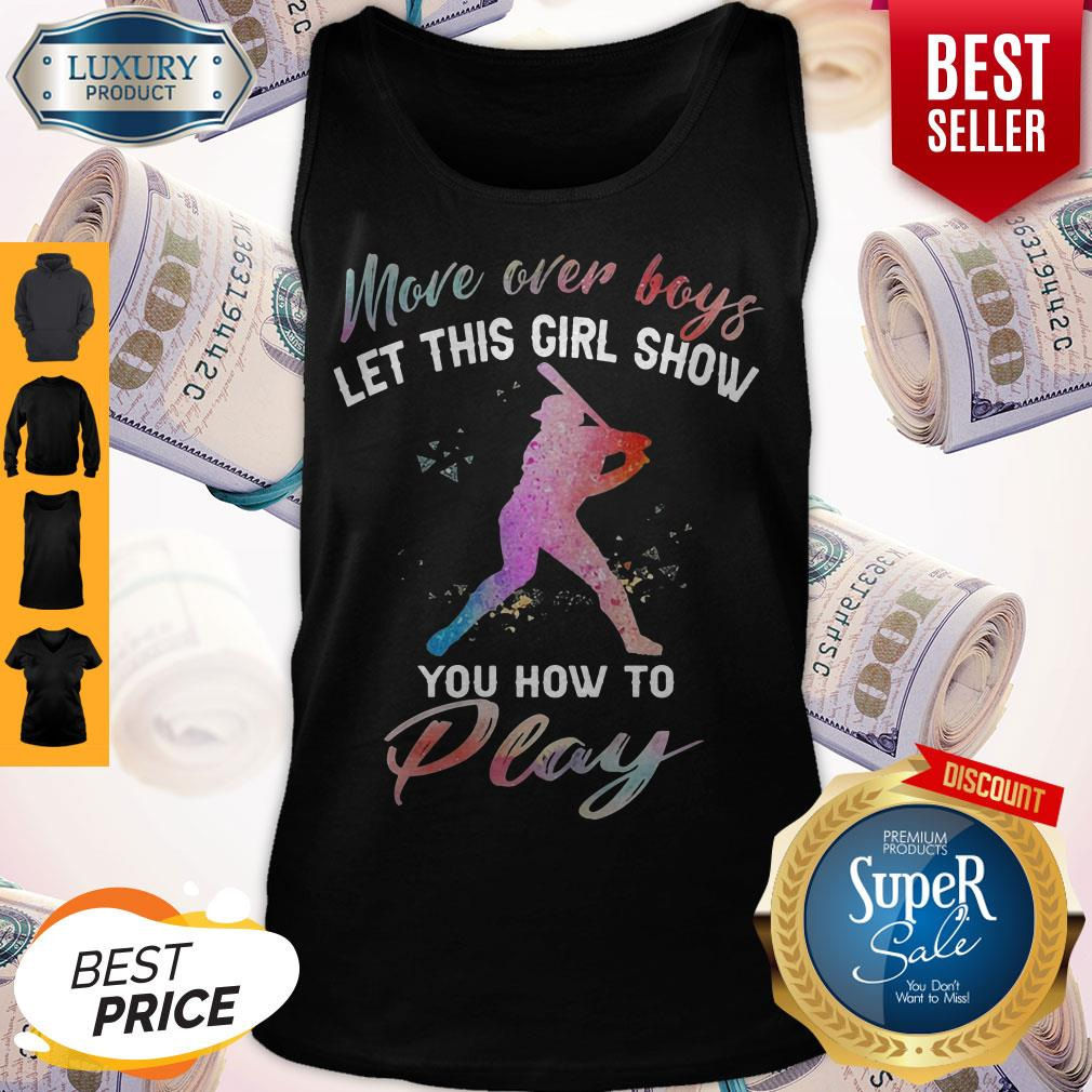 Funny More Over Boys Let This Girl Show You How To Funny More Over Boys Let This Girl Show You How To Play Tank Top
