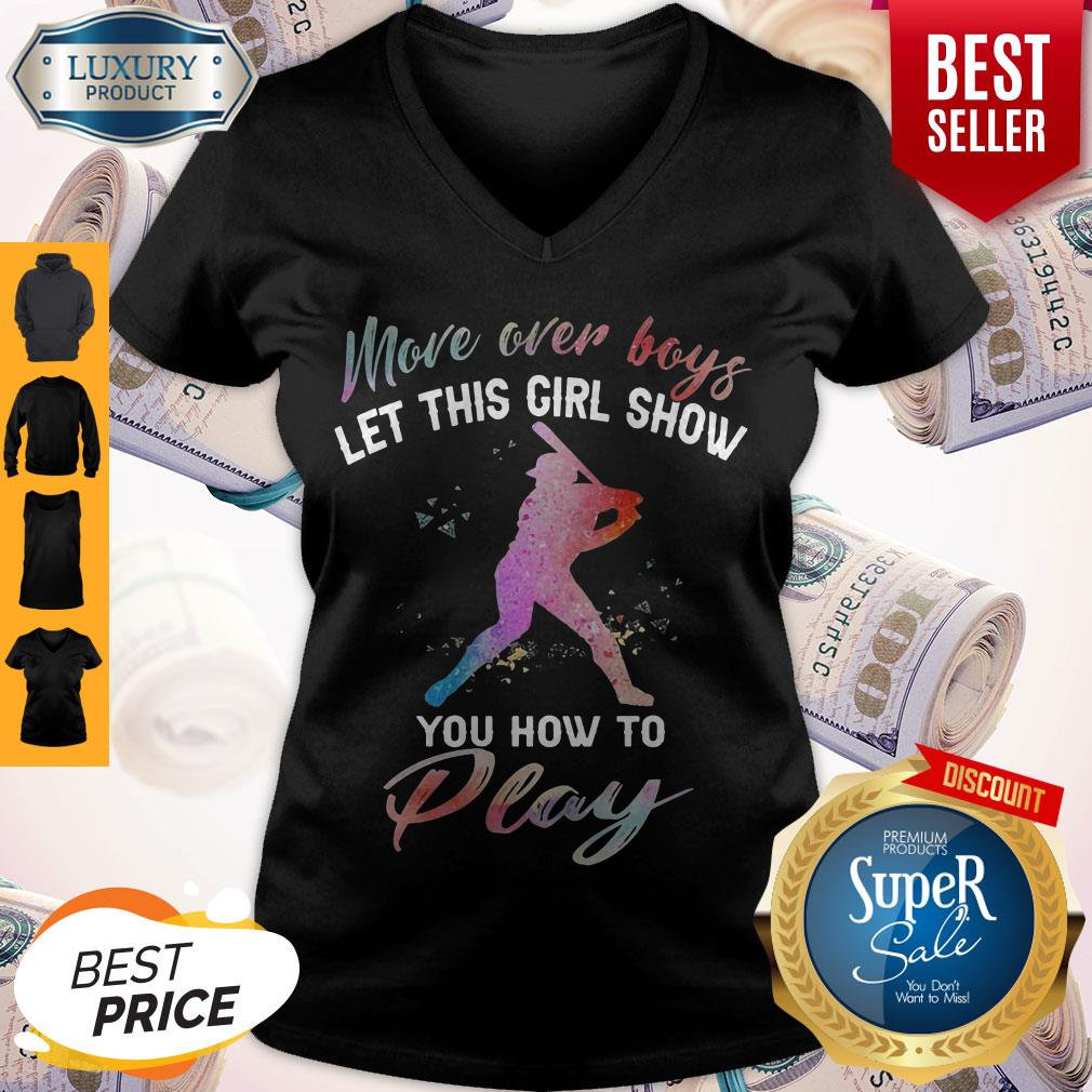 Funny More Over Boys Let This Girl Show You How To Funny More Over Boys Let This Girl Show You How To Play V-neck
