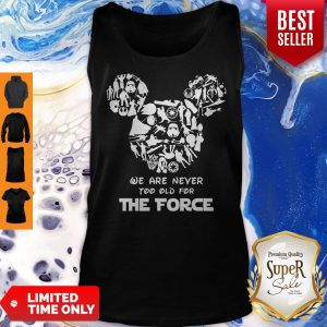 Mickey Mouse We Are Never Too Old For The Force Tank Top