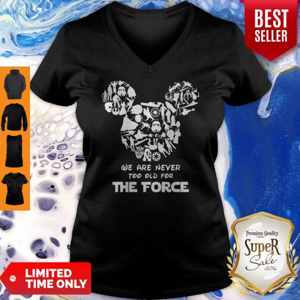 Mickey Mouse We Are Never Too Old For The Force V-neck