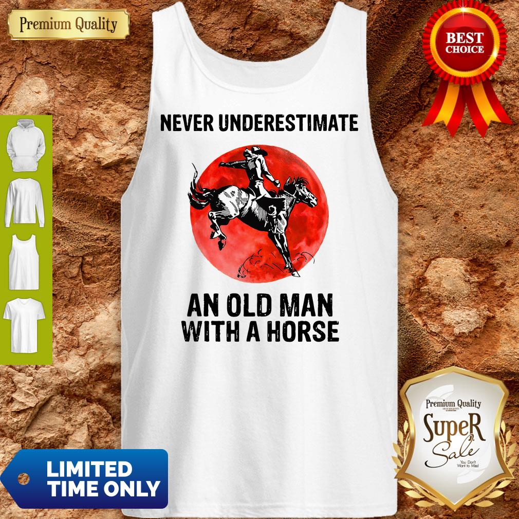 Never Underestimate An Old Man With A Horse Tank Top
