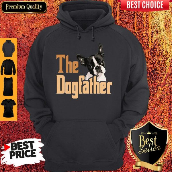 Nice Boston Terrier The Dogfather Fathers Day Hoodie
