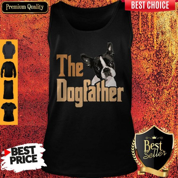 Nice Boston Terrier The Dogfather Fathers Day Tank Top