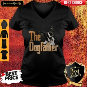 Nice Boston Terrier The Dogfather Fathers Day V-neck