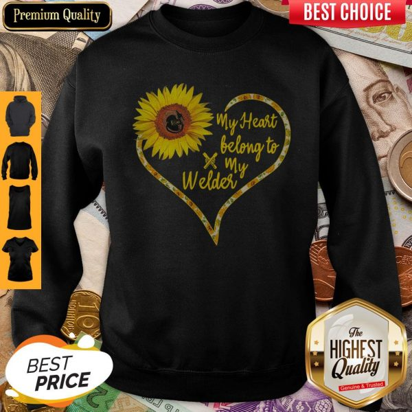 Nice Love Sunflower My Heart Belong To My Welder Heart Sweatshirt