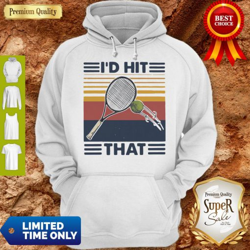 Official I'd Hit That Tennis Vintage Hoodie