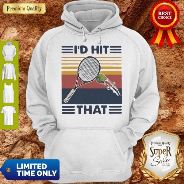 Official I'd Hit That Tennis Vintage Hoodie