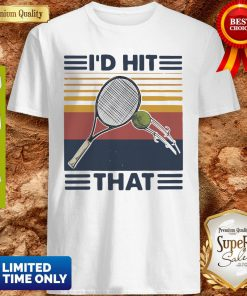 Official I'd Hit That Tennis Vintage Shirt