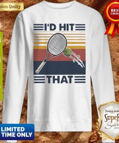 Official I'd Hit That Tennis Vintage Sweatshirt