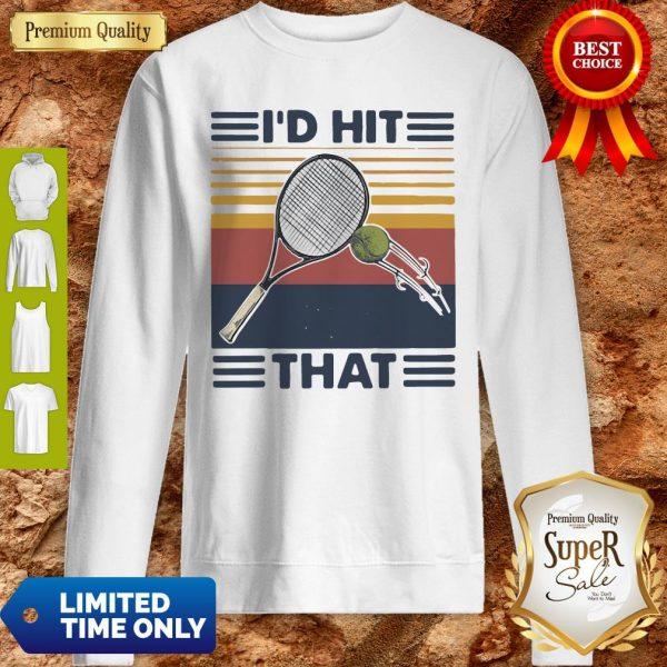 Official I'd Hit That Tennis Vintage Sweatshirt