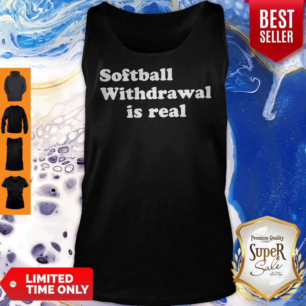 Official Softball Withdrawal Is Real Tank Top