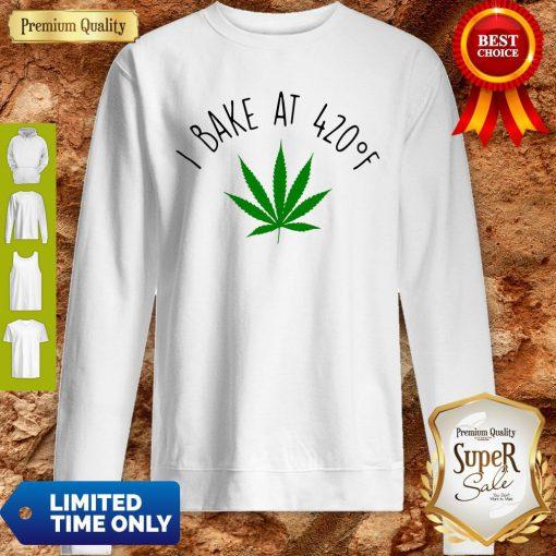 Official Weed I Bake At 420F Sweatshirt