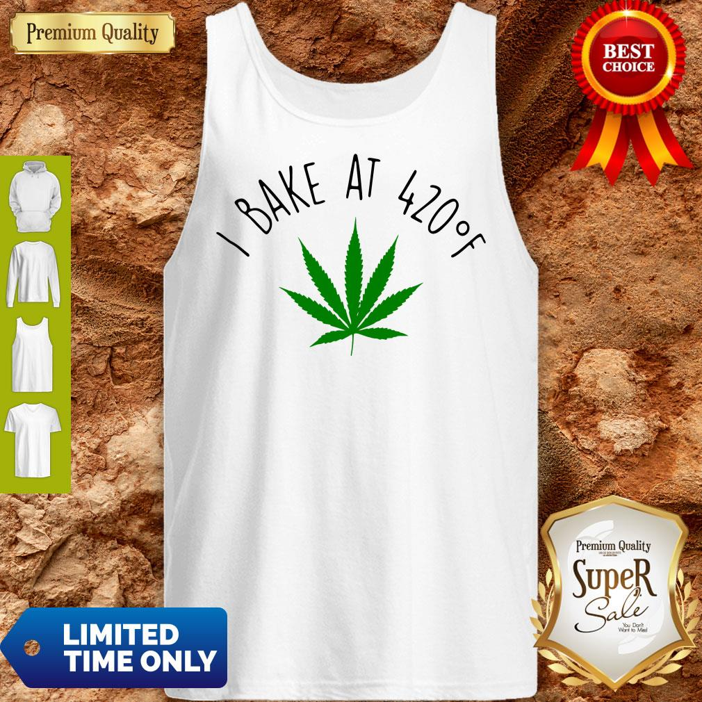 Official Weed I Bake At 420F Tank Top