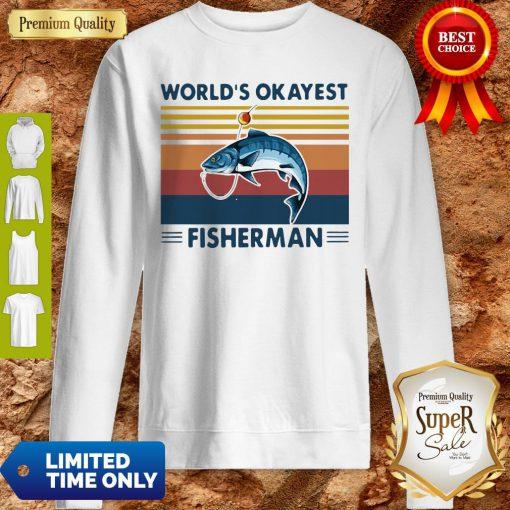 Official Worlds Okayest Fisherman Vintage Sweatshirt