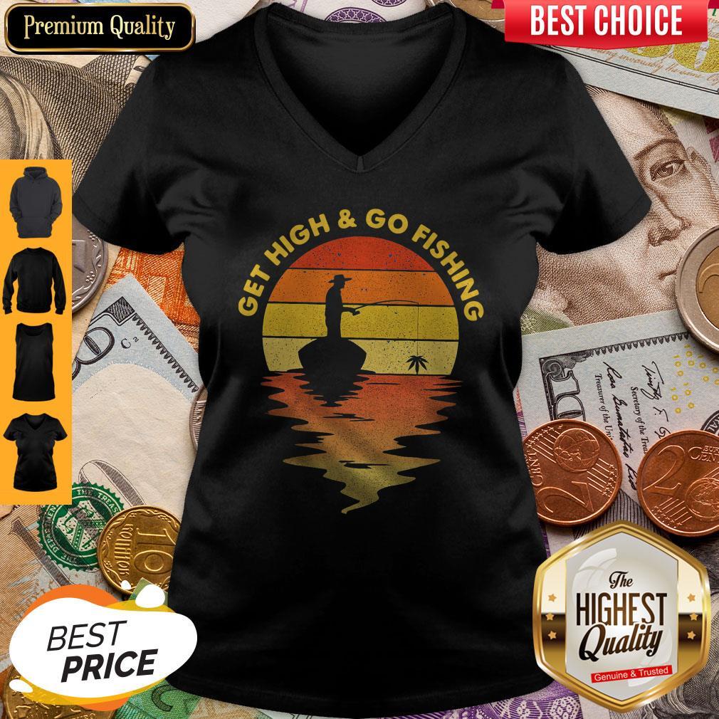 Premium Get High And Go Fishing Vintage V-neck