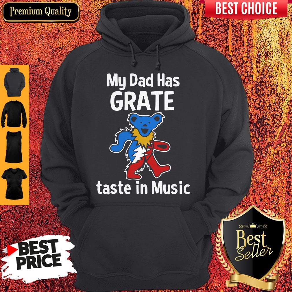 Premium My Dad Has Grateful Taste In Music Hoodie
