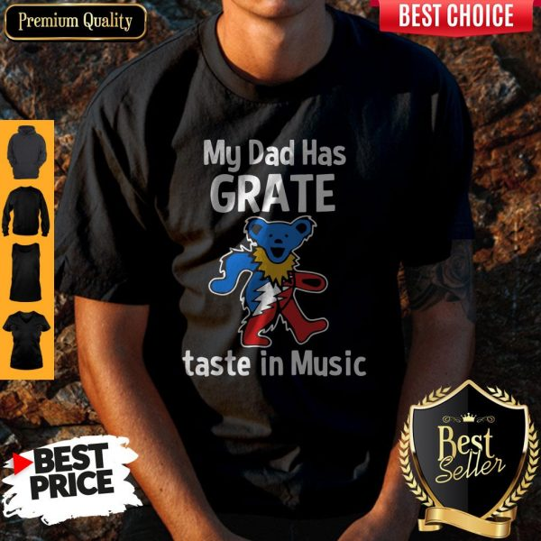 Premium My Dad Has Grateful Taste In Music Shirt