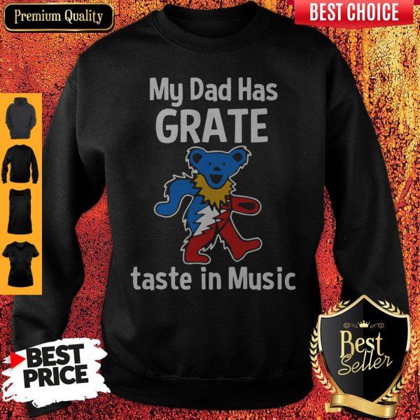 Premium My Dad Has Grateful Taste In Music Sweatshirt