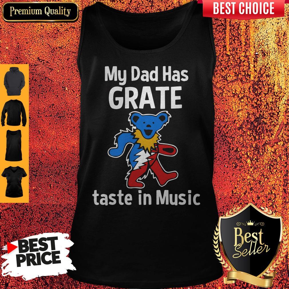Premium My Dad Has Grateful Taste In Music Tank Top