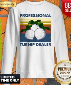 Official Professional Turnip Dealer Vintage Sweatshirt
