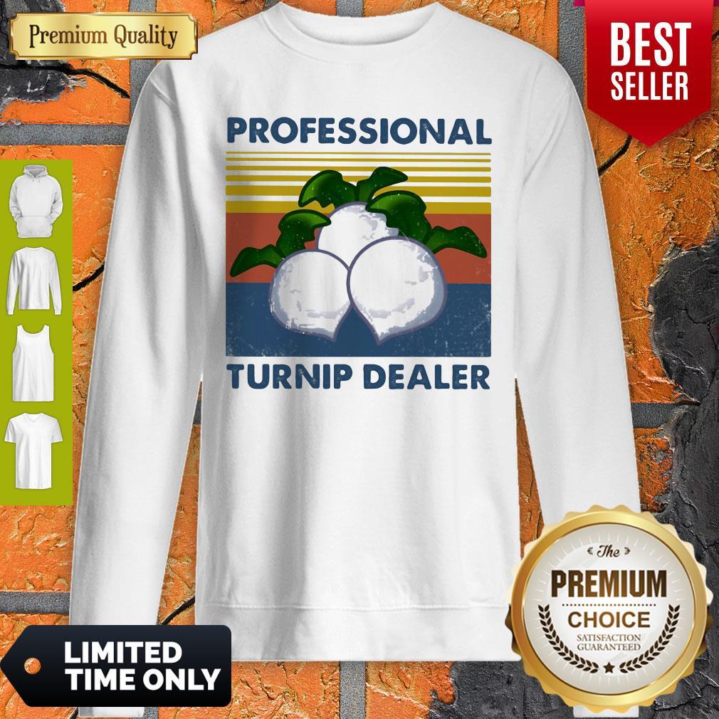 Official Professional Turnip Dealer Vintage Sweatshirt