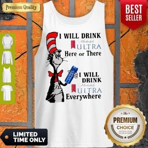 Dr. Seuss I Will Drink Michelob Ultra Here Or There I Will Drink Michelob Ultra Beer Everywhere Tank Top