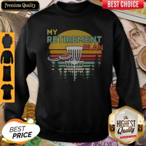 Top Disc Golf My Retirement Plan Vintage Sweatshirt