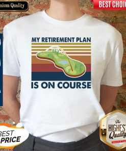 Top Golf My Retirement Plan Is On Course Vintage Shirt