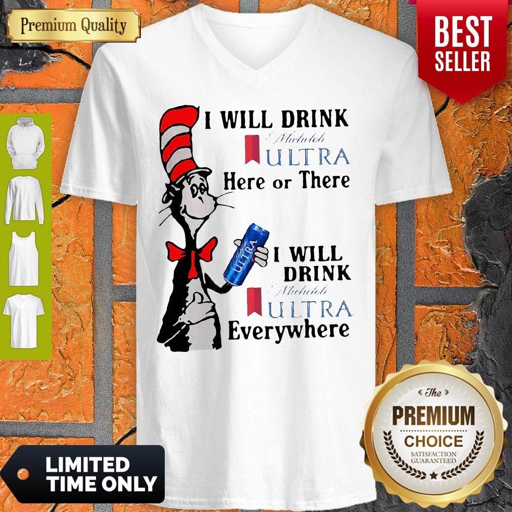 Dr. Seuss I Will Drink Michelob Ultra Here Or There I Will Drink Michelob Ultra Beer Everywhere V-neck