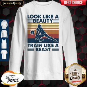 Volleyball Look Like A Beauty Train Like A Beast Vintage Sweatshirt
