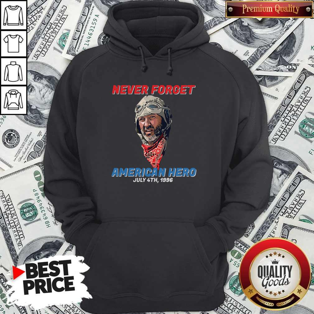 Never Forget American Hero July 4th 1996 Hoodiea