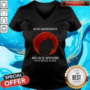 Never Underestimate An Old Woman With Native Blood Moon V- neck
