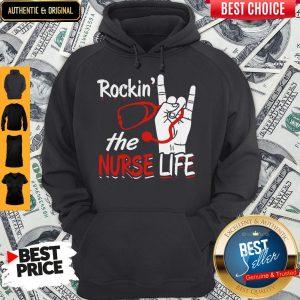 Top Rockin The Nurse Life Hoodie