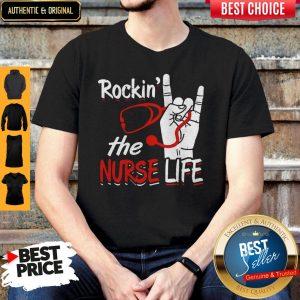 Top Rockin The Nurse Life Shirt