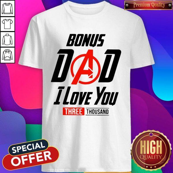 Avengers Bonus Dad I Love You Three Thousand Shirt