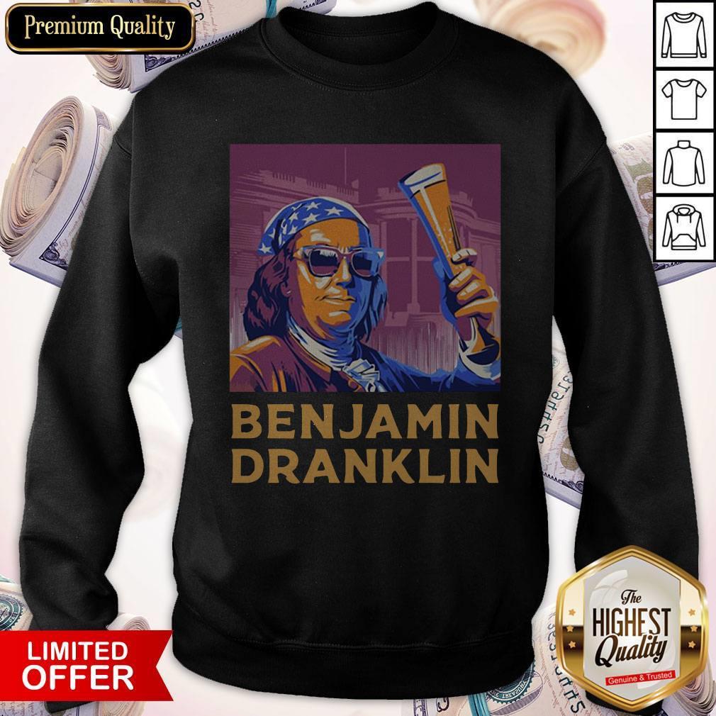 Ben Drankin 4th Of July Benjamin Dranklin Sweatshirt