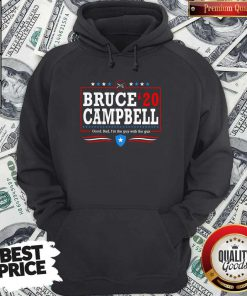 Bruce Campbell 2020 Good Bad I'm The Guy With The Gun Hoodiea