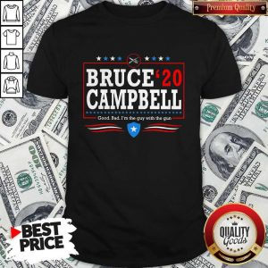 Bruce Campbell 2020 Good Bad I'm The Guy With The Gun Shirt