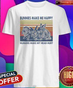 Bunnies Make Me Happy Humans Make My Head Hurt Vintage Shirt