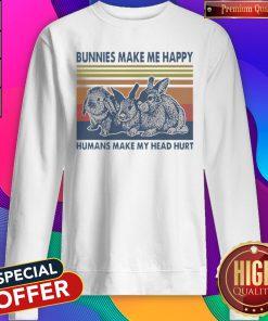 Bunnies Make Me Happy Humans Make My Head Hurt Vintage Sweatshirt