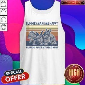 Bunnies Make Me Happy Humans Make My Head Hurt Vintage Tank Top
