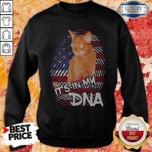 Cat It's In My DNA American Sweatshirt